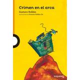 Crimen En El Arca - Gustavo Roldan - Loqueleo + 10 Años