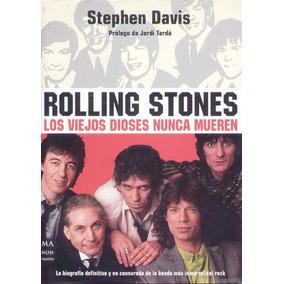 Rolling Stones. Los Viejos Dioses Nunca Mueren - Davis, S...
