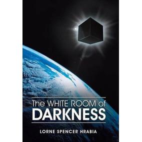 Libro The White Room Of Darkness - Nuevo