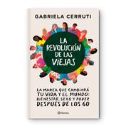 La Revolución De Las Viejas - Gabriela Cerruti