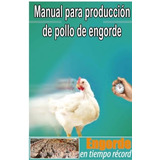 Manual Para Produccion De Pollo De Engorde