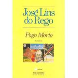 Livro - Fogo Morto - José Lins Do Rego - Edição 51