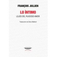 Lo Íntimo - Lejos Del Ruido Amor, Jullien, Cuenco De Plata