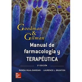 Libro Goodman & Gilman Manual De Farmacología Y Terapeútica,