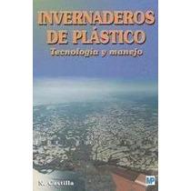 Manejo Y Contrucion De Los Invernaderos De Plastico