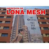 Impresion En Lona Mesh , Vinil Microperforado ,
