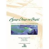 Águas Doces No Brasil - Capital Ecológico, Uso E Conservaã