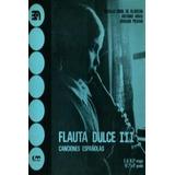 Flauta Dulce Iii Canciones Españolas; Aa,vv Envío Gratis