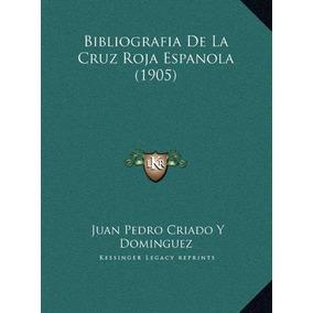 Libro Bibliografia De La Cruz Roja Espanola (1905) - Nuevo T