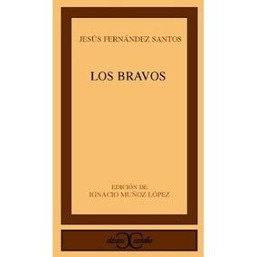 Los Bravos; Ignacio Muñoz López Jesús Fernández Santos