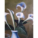 Cuadro Flores Calas Al Oleo 60x50