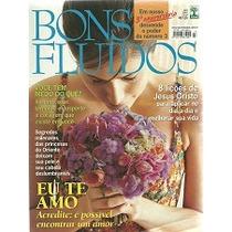 Revista Bons Fluidos N 47 Eu Te Amo - Ed. Abril