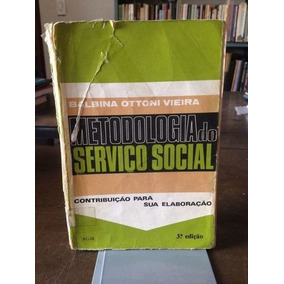Livro Metodologia Do Serviço Social Balbina Ottoni Vieira