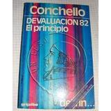 Devaluación 82, El Principio Del Fin - Conchello