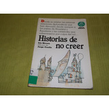 Historias De No Creer - Iris Rivera - Libros Del Quirquincho