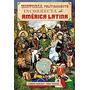 Historia Políticamente Incorrecta De América Latina Ebook