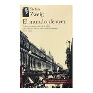 El Mundo De Ayer - Stefan Zweig - Emu