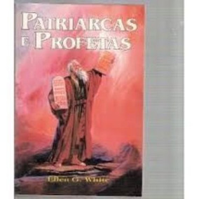 livro patriarcas e profetas