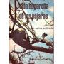 Vida Hogareña De Los Pajaros - C Selva Andrade - Ornitologia