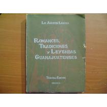 Libro Romances Y Tradiciones Guanajuatenses / Agustin Lanuza