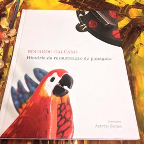 História Da Ressurreição Do Papagaio Eduardo Galeno (novo)