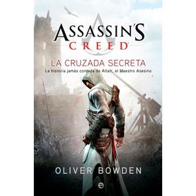 Libro: Assasins Creed - La Cruzada Secreta( Oliver Bowden )