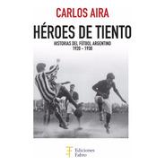 Héroes De Tiento. Ediciones Fabro