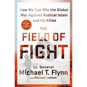 Libro The Field Of Fight: How To Win The Global War Agains