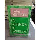 La Gerencia De Empresas - Peter Drucker