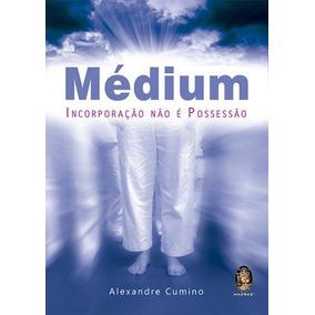 Medium - Incorporaçao Nao E Possessao