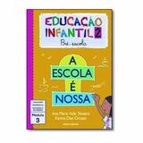 Livro Educação Infantil Pré- Escola A Escola É Nossa Ed:scip