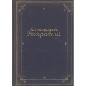 La Marquesa De Pompadour.