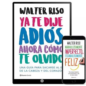 Ya Te Dije Adios Walter Riso Colección 35 Libros En Digital