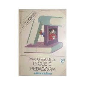 O Que E Pedagogia 3a Edicao 193 - Paulo Ghiraldelli Jr.