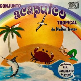 Cd Conjunto Acapulco Tropical De Walter Torres Cangrejito