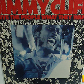 Jimmy Cliff 1981 Give The People What They Want Lp