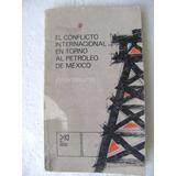 Conflicto Internacional Petroleo De Mexico. J Basurto $149
