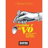 Livro Superinteressante Cozinha De Vó - Mariana Weber