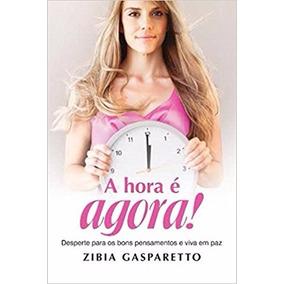 A Hora É Agora - Zibia Gasparetto- Bons Pensamentos E Paz §