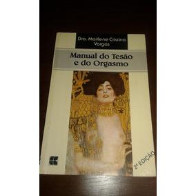 Manual Do Tesão E Do Orgasmo - Dra. Marilene C. Vargas