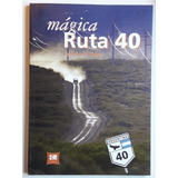 Mágica Ruta 40 Federico Kirbus- Edición De Lujo En Tapa Dura