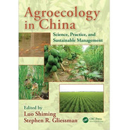 Agroecology In China: Science, Practice, And Sustainable Man