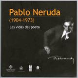Pablo Neruda Las Vidas Del Poeta Envio Gratis