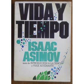 Isaac Asimov - Vida Y Tiempo