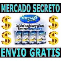 Video Mercado Secreto Gana Dinero En Mercado Libre + Bonus