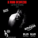 A Puro Despecho De Luis Perozo Cervantes (e-book)