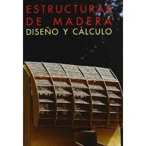 Estructuras De Madera, Diseño Y Cálculo Ramón A Envío Gratis