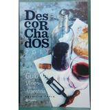 Patricio Tapia - Descorchados 2017 Guia De Vinos Argentina