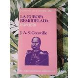 La Europa Remodelada 1848-1878 - Grenville - Siglo Veintiuno