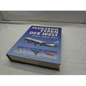 Livro Sobre Aviões Flugzeug Typen Der Welt- Cx09